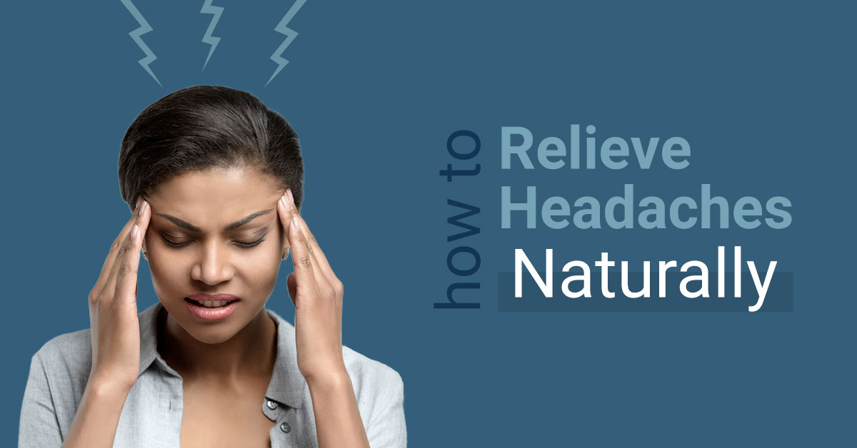 How to Relieve Headaches Naturally | Nimbus Clinics