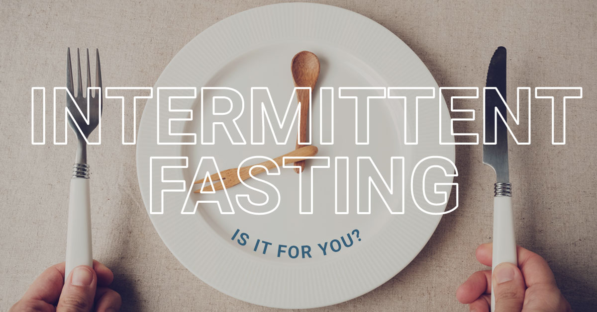 Intermittent Fasting: Is it Right for You? | Nimbus Clinics