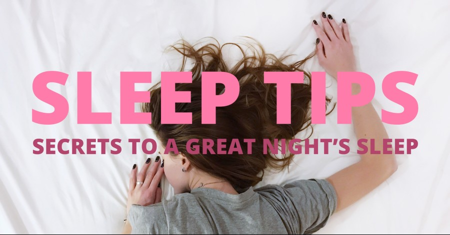 Sleep Tips – Secrets to a Great Night's Sleep